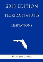 Florida Statutes - Limitations (2018 Edition)