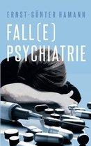 Fall(e) Psychiatrie