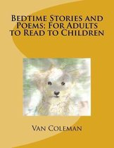 Bedtime Stories and Poems; For Adults to Read to Children