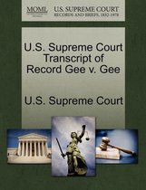 U.S. Supreme Court Transcript of Record Gee V. Gee
