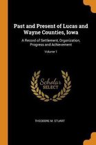 Past and Present of Lucas and Wayne Counties, Iowa