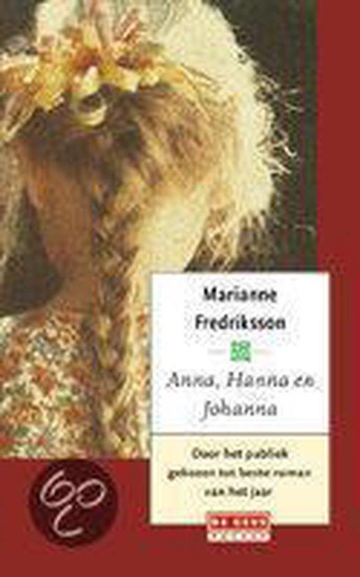 Anna, Hanna en Johanna / druk Herdruk - Marianne Fredriksson |