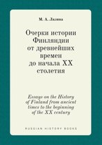 Essays on the History of Finland from Ancient Times to the Beginning of the XX Century