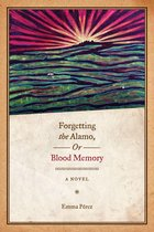 Omslag Forgetting the Alamo, Or, Blood Memory