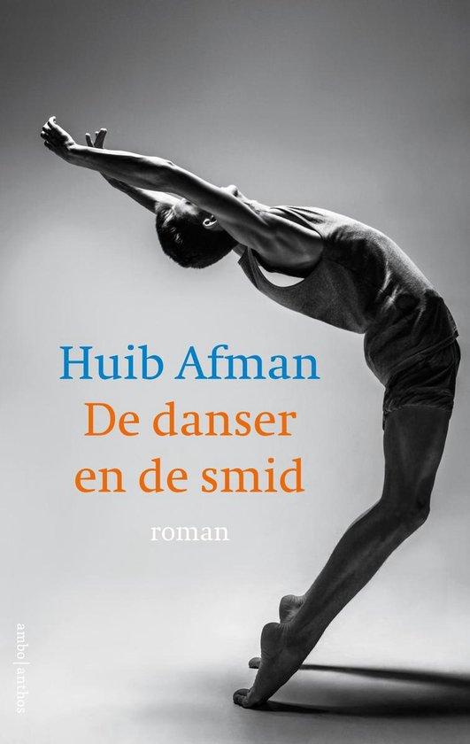 De danser en de smid - Huib Afman |