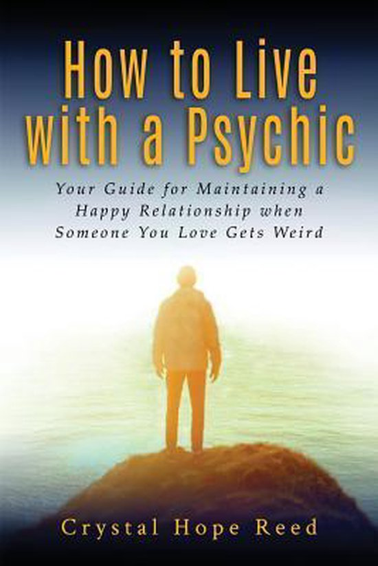 How to Live with a Psychic
