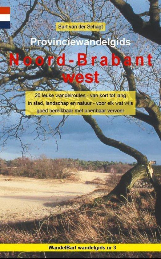 Provinciewandelgidsen 3 - Noord-Brabant west - Bart van der Schagt |