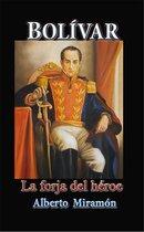 Bolivar I, La Forja del Héroe