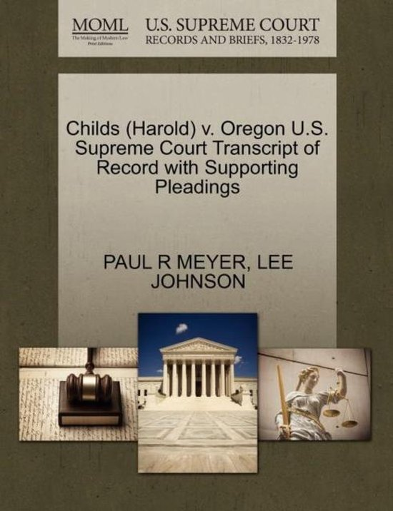 Omslag van Childs (Harold) V. Oregon U.S. Supreme Court Transcript of Record with Supporting Pleadings