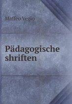 Padagogische Shriften