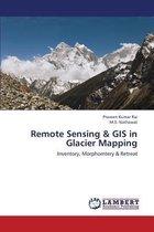 Remote Sensing & GIS in Glacier Mapping