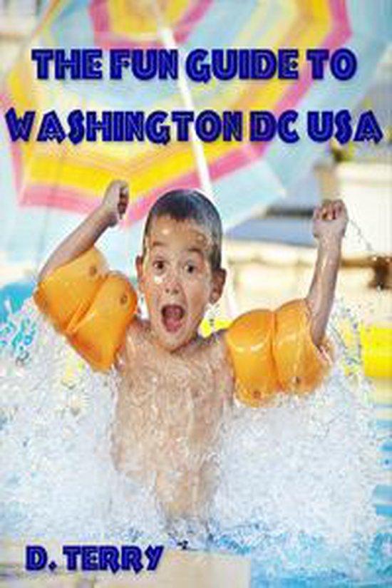 The Fun Guide To Washington DC USA