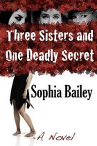 Three Sisters and One Deadly Secret