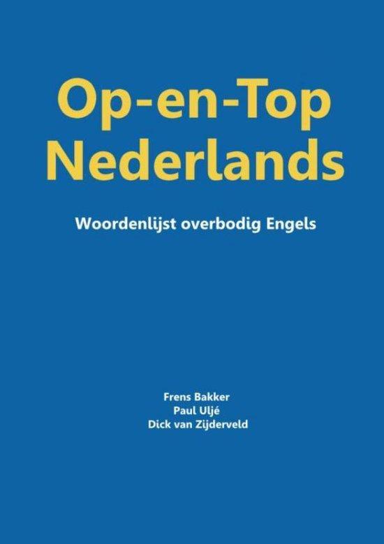 Op-en-top Nederlands - Frens Bakker, Paul Uljé, Dick van Zijderveld | Fthsonline.com