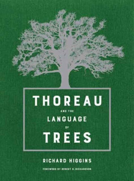 Boek cover Thoreau and the Language of Trees van Richard Higgins (Hardcover)