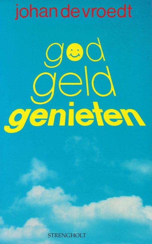 GOD GELD EN GENIETEN - Johan de Vroedt pdf epub