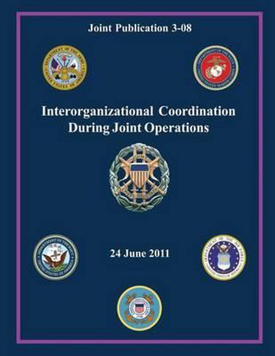 Interorganizational Coordination During Joint Operations (Joint Publication 3-08)