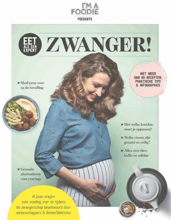 Boek cover Im a Foodie presents: Eet als een expert: zwanger! Geeft antwoord op al jouw vragen over voeding voor en tijdens de zwangerschap beantwoord door een team van (kinder)diëtisten, voedings- en gezondheidswetenschappers. van Gaby Herweijer (Paperback)