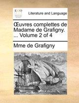 Uvres Complettes de Madame de Grafigny. ... Volume 2 of 4