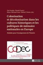 Colonisation Et Decolonisation Dans Les Cultures Historiques Et Les Politiques de Memoire Nationales En Europe