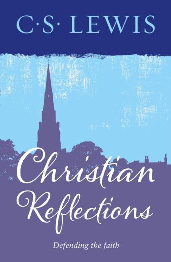 Lewis, Christian reflections - C. S. Lewis | Readingchampions.org.uk