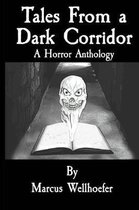 Tales from a Dark Corridor