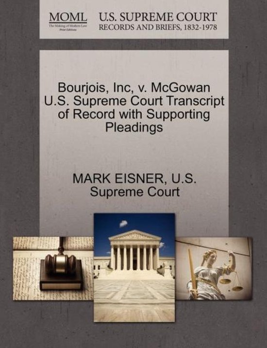 Boek cover Bourjois, Inc, V. McGowan U.S. Supreme Court Transcript of Record with Supporting Pleadings van Mark Eisner (Paperback)