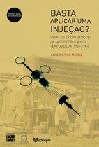 Basta aplicar uma injeção? Desafios e contradições da saúde pública nos tempos de JK (1956-1961)