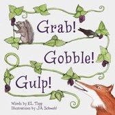 Grab! Gobble! Gulp!