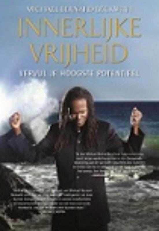 Innerlijke Vrijheid - Michael Bernard Beckwith | Fthsonline.com