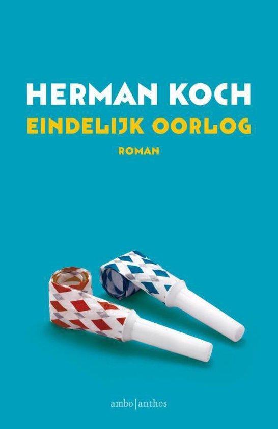 Eindelijk oorlog - Herman Koch |