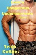 Love's Dangerous Undercurrents Part 1