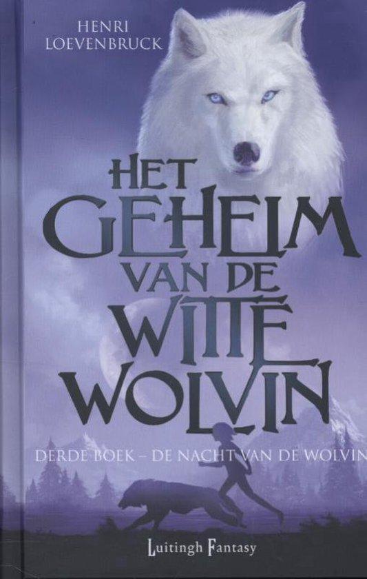 Het geheim van de witte wolvin 3 - De nacht van de wolvin - Henri Loevenbruck  