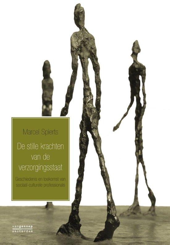 De stille krachtenvan de verzorgingsstaat - Marcel Spierts | Fthsonline.com