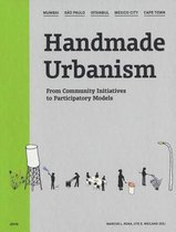 Handmade Urbanism: Mumbai, Sao Paulo, Istanbul, Mexico City, Cape Town