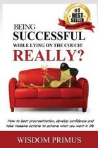 Being Successful While Lying on the Couch! Really?