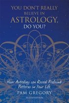 You Don't Really Believe in Astrology, Do You?