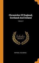 Chronicles of England, Scotland and Ireland; Volume 4