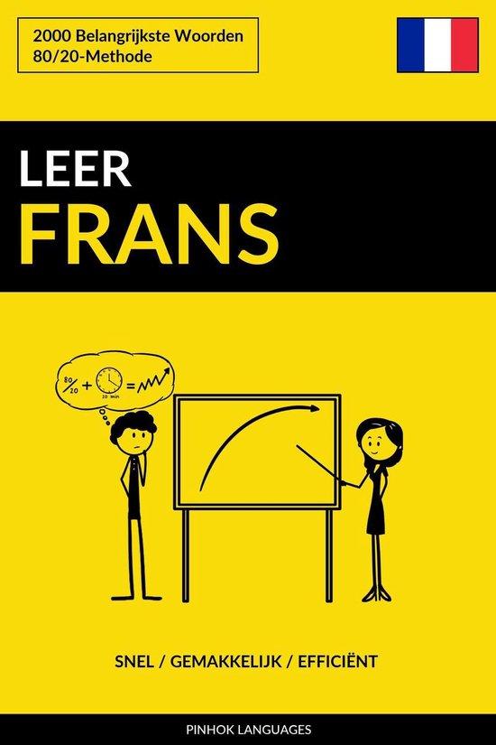 Leer Frans: Snel / Gemakkelijk / Efficiënt: 2000 Belangrijkste Woorden - Pinhok Languages  