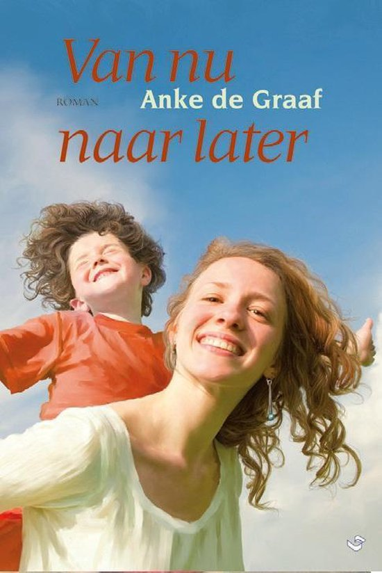 Boek cover Van nu naar later van Anke de Graaf (Hardcover)