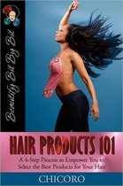 Hair Products 101