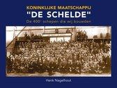 """Koninklijke Maatschappij """"De Schelde"""" De 400+ schepen die wij bouwden"""