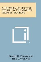 A Treasury of Doctor Stories by the World's Greatest Authors