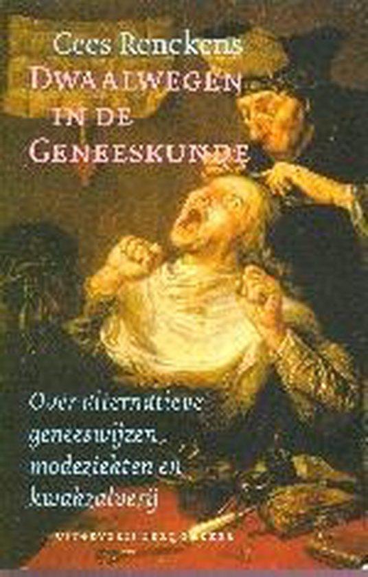 Dwaalwegen In De Geneeskunde - Cees Renckens | Readingchampions.org.uk