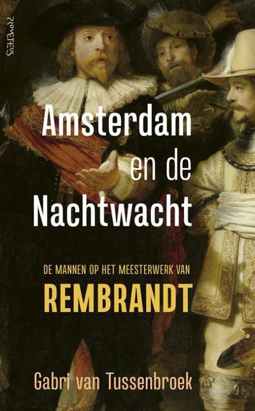 Amsterdam en de Nachtwacht - Gabri van Tussenbroek  