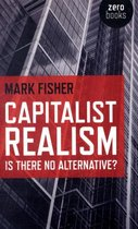 Capitalist Realism : Is There No Alternative?