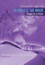 La Vita E Le Sue Magie