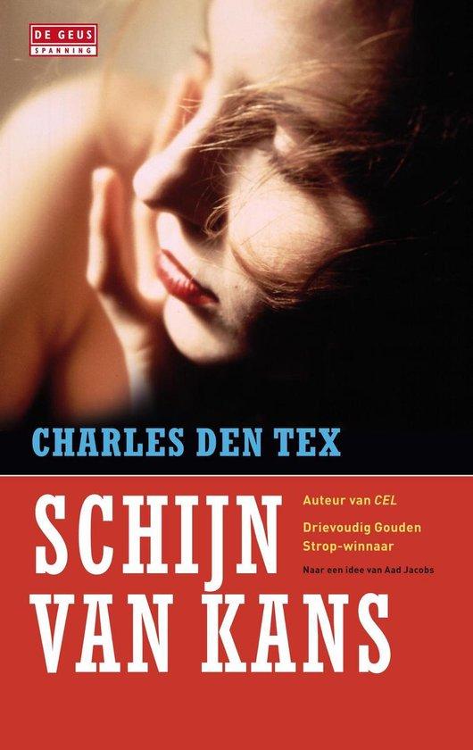 Schijn van kans - Charles den Tex |