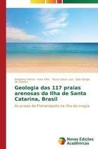 Geologia Das 117 Praias Arenosas Da Ilha de Santa Catarina, Brasil
