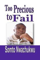 Too Precious to Fail